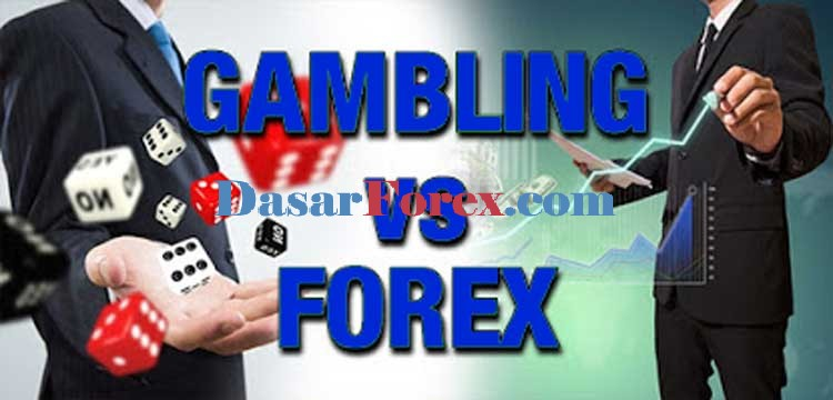 5 Alasan Perbedaan Forex Trading Dengan Perjudian - Dasar Forex