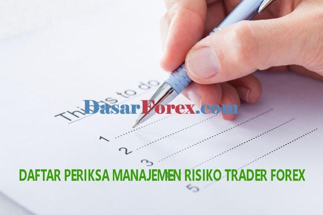 Daftar Periksa Manajemen Risiko Trader Forex