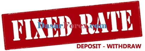 Fix rate kurs tetap deposit withdraw broker forex