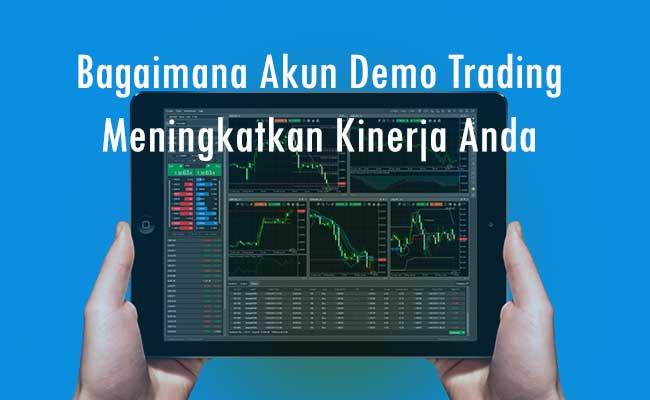 Dasar Forex - Bagaimana Akun Demo Trading Meningkatkan Kinerja Anda