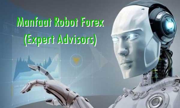 Manfaat Robot Forex (Expert Advisors)