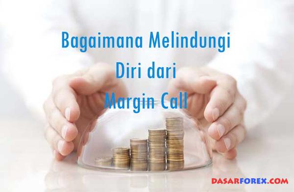 Bagaimana Melindungi Diri dari Margin Call