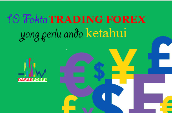10 Fakta Trading Forex