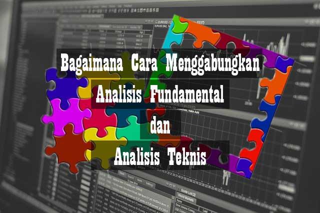 Dasar Forex - Bagaimana cara menggabungkan analisis fundamental dan analisis teknis