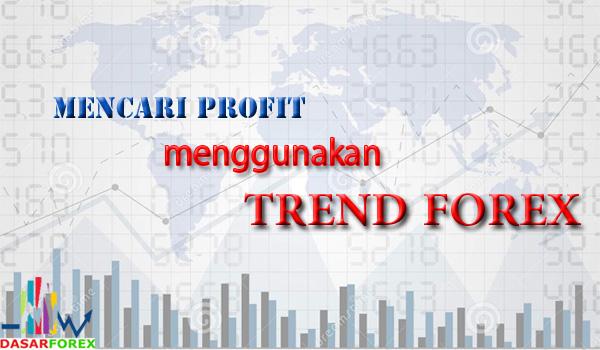 Mencari profit menggunakan trend forex