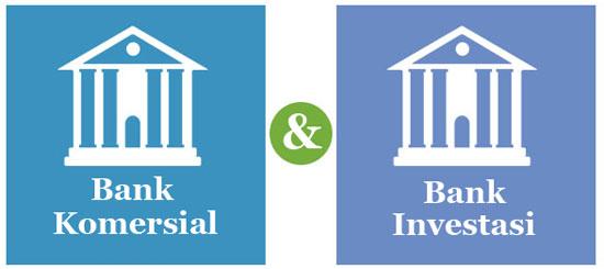 Bank Komersial dan Bank Investasi