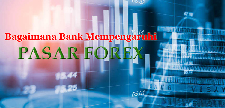 Pengaruh bank terhadap Pasar Forex