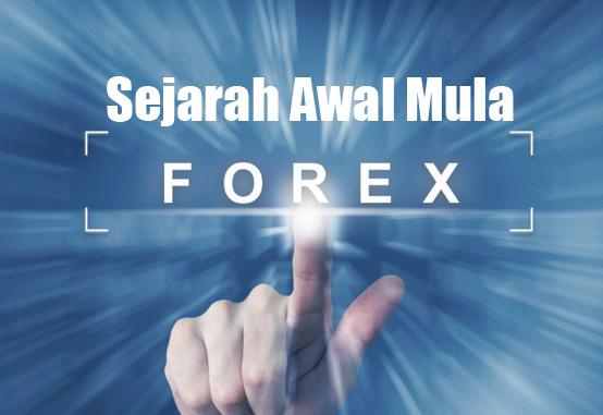 Sejarah Awal Mula Forex