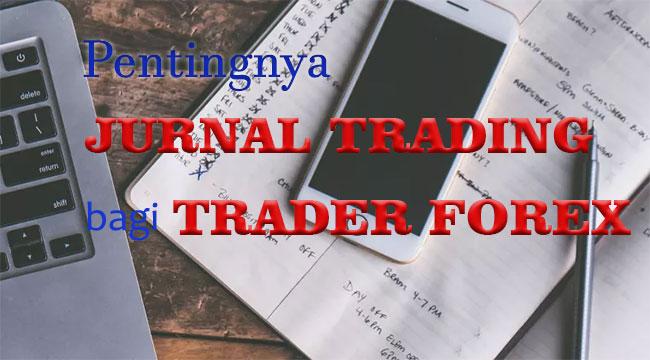 Pentingnya Jurnal Trading Forex