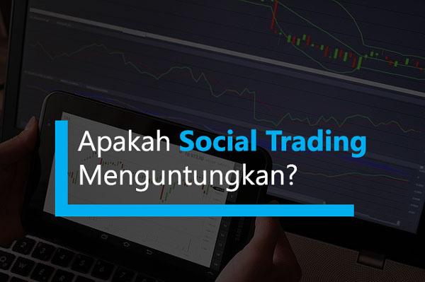 Apakah Social Trading Menguntungkan?